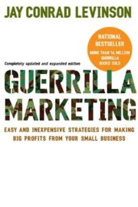 Guerilla Marketing - Jay Conrad Levinson